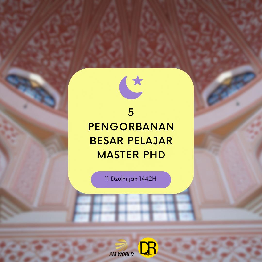 5 Pengorbanan Besar Pelajar Master Phd